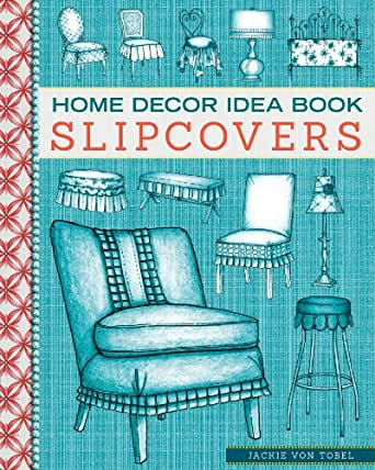 Home Decor Idea Book Slipcovers Ebook Jackie