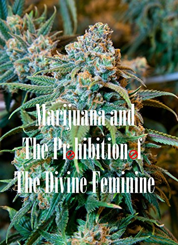 Marijuana and The Prohibition of The Divine Feminine by [Smith, Ethan Indigo, Campbell, James]