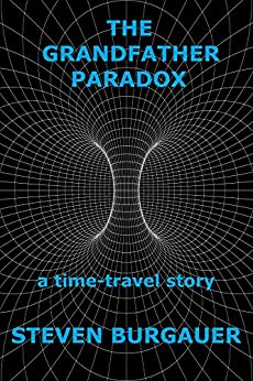 The Grandfather Paradox: a time-travel story by [Burgauer, Steven]
