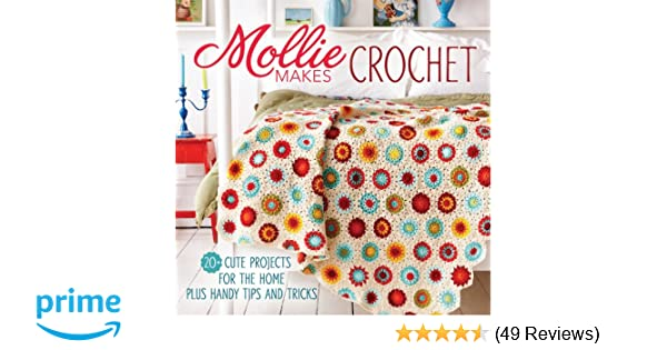 Mollie makes crochet 20 cute projects for the home plus handy tips mollie makes crochet 20 cute projects for the home plus handy tips and tricks mollie makes editors 9781620330951 amazon books fandeluxe Gallery
