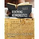 Renewing Hermeneutics: Rediscovering How to Read the Bible