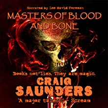 Masters of Blood and Bone | Livre audio Auteur(s) : Craig Saunders Narrateur(s) : Lee David Foreman