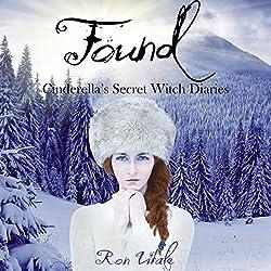 Found: Cinderella's Secret Witch Diaries, Book 3