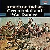 American Indian Ceremonial & War Dances