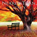 Nearer than the Sky Audiobook by T. Greenwood Narrated by Hillary Huber