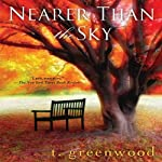 Nearer than the Sky | T. Greenwood