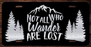 Not All Who Wander are Lost Mountains Vanity Front License Plate Tag KCE177