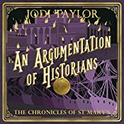 An Argumentation of Historians: The Chronicles of St. Mary's, Book 9 | Jodi Taylor
