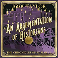 An Argumentation of Historians: The Chronicles of St. Mary's, Book 9 Audiobook by Jodi Taylor Narrated by Zara Ramm