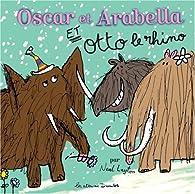 Oscar et Arabella et Otto le rhino par Neal Layton