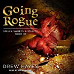 Going Rogue: Spells, Swords, & Stealth Series, Book 3 | Drew Hayes