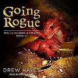 #10: Going Rogue: Spells, Swords, & Stealth Series, Book 3