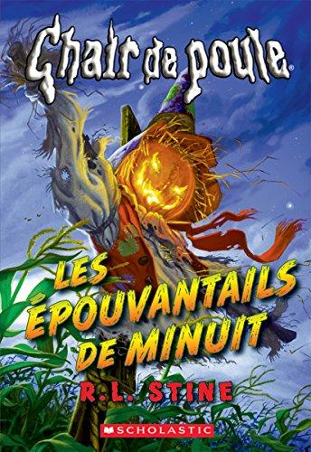 !BEST Chair de Poule: Les ?pouvantails de Minuit (French Edition) TXT