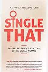 Single That: Dispelling The Top 10 Myths Of The Single Woman Paperback