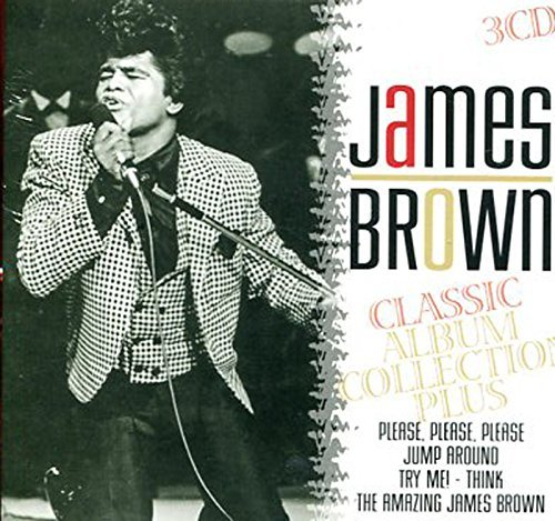 (James Brown : Classic Album Collection Plus (Please, Please, Please , Jump Around, Try Me !,Think & the Amazing James Brown) 3 Cd Box Set [Import] Compact Disc Set | James Brown, Brown, James)