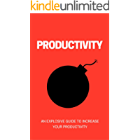 Productivity Bomb: An Explosive Guide to Increase your Productivity