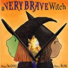 A Very Brave Witch Audiobook by Alison McGhee Narrated by Elle Fanning