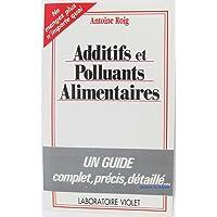 Guide des additifs et polluants alimentaires