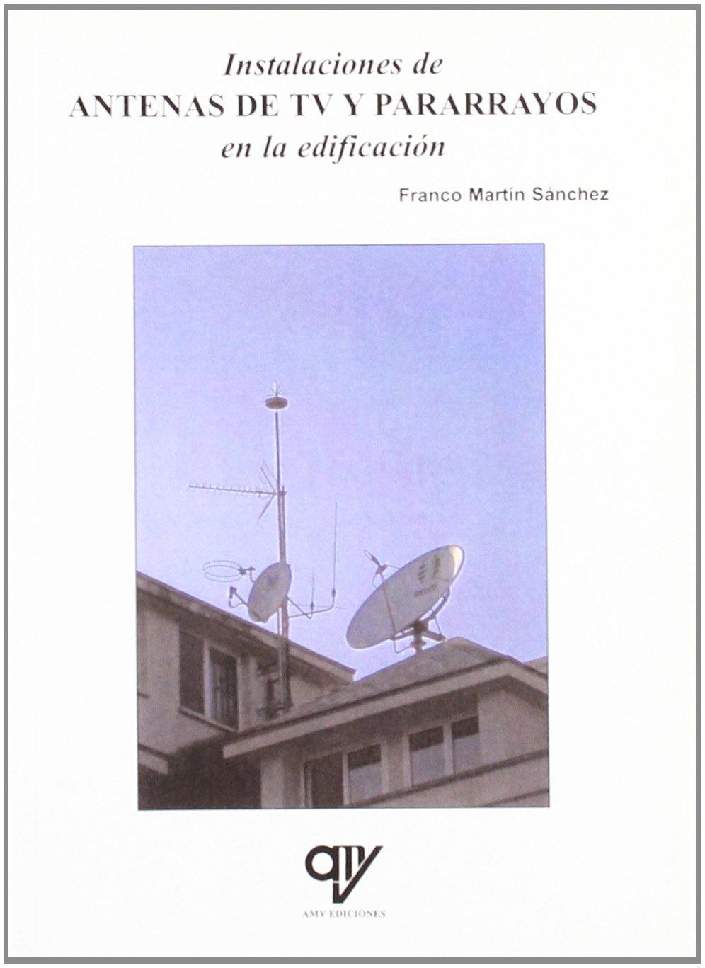 Instalaciones de antenas de TV y pararrayos en la edificación ...