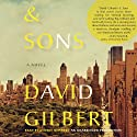 And Sons: A Novel Audiobook by David Gilbert Narrated by George Newbern