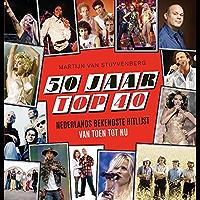 50 jaar Top 40: Nederlandse bekendste hitlijst van toen tot nu