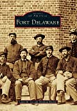 img - for Fort Delaware (Images of America) book / textbook / text book