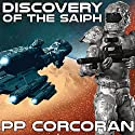 Discovery of the Saiph: Saiph, Book 1 Audiobook by P. P. Corcoran Narrated by Eric Michael Summerer