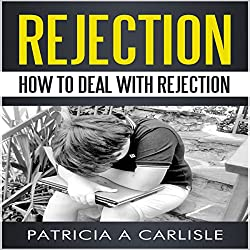 Rejection: Dealing with Rejection