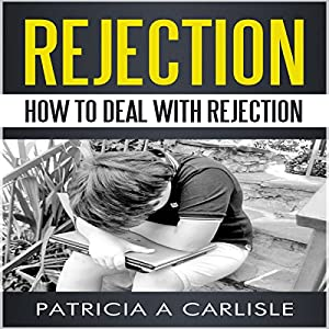Rejection: Dealing with Rejection Audiobook