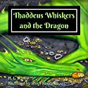 Thaddeus Whiskers and the Dragon Audiobook by H. L. Burke Narrated by Sheri Sheridan