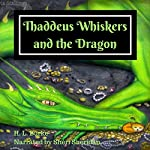 Thaddeus Whiskers and the Dragon | H. L. Burke