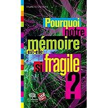 Pourquoi notre mémoire est-elle si fragile ? (Le collège)