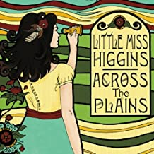 Across the Plains by Little Miss Higgins (2010-04-20)