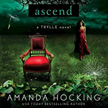 Ascend: The Trylle Trilogy, Book 3 Audiobook by Amanda Hocking Narrated by Therese Plummer