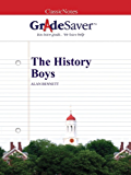 GradeSaver (TM) ClassicNotes: The History Boys (English Edition)