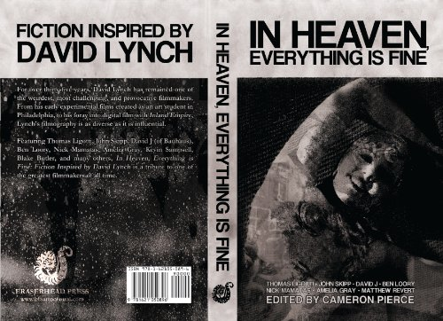 In Heaven, Everything Is Fine: Fiction Inspired by David Lynch (Drive Fine Art)