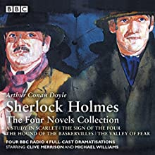 Sherlock Holmes: The Four Novels Collection Radio/TV Program Auteur(s) : Arthur Conan Doyle, Bert Coules Narrateur(s) : Clive Merrison,  full cast, Michael Williams
