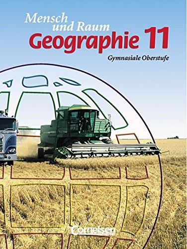 Mensch und Raum - Geographie Gymnasiale Oberstufe - G9: Geographie, Ausgabe Oberstufe Gymnasium Nordrhein-Westfalen, Neuausgabe, 11. Jahrgangsstufe