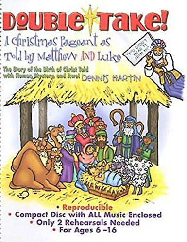 Double-Take!: A Christmas Pageant as told by Matthew and Luke with Mystery, Humor, and Awe Dennis Hartin