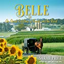 Belle: An Amish Retelling of Beauty and the Beast Audiobook by Sarah Price Narrated by Amy McFadden