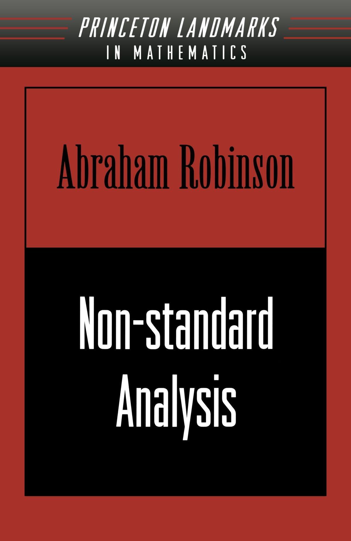 Non-standard Analysis (Princeton Landmarks in Mathematics and Physics) por Abraham Robinson