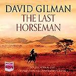 The Last Horseman   David Gilman