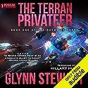The Terran Privateer: The Duchy of Terra, Book 1 Hörbuch von Glynn Stewart Gesprochen von: Hillary Huber