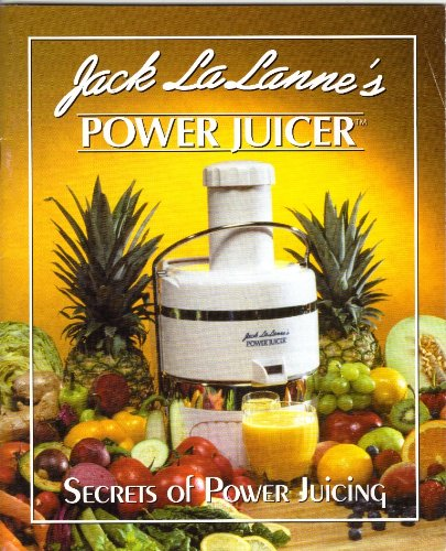 Jack LaLanne's Power Juicer - Secrets of Power Juicing for sale  Delivered anywhere in USA