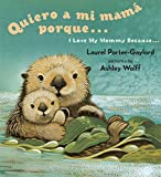 img - for Quiero a mi Mama Porque (I Love my Mommy Because Eng/Span ed) book / textbook / text book