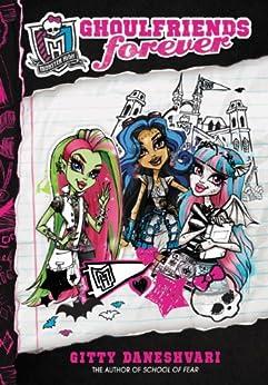 Monster High: Ghoulfriends Forever (Monster High Ghoulfriends Book 1) by [Daneshvari, Gitty]