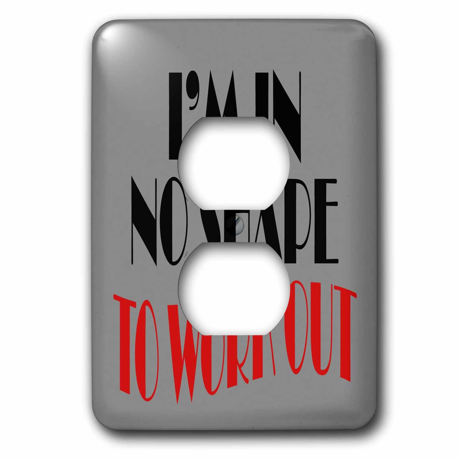 3dRose RinaPiro Fitness Sayings - I am in no shape to work out. - Light Switch Covers - 2 plug outlet cover (lsp_273580_6)