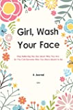 A Journal Girl Wash Your Face: Stop Believing the Lies about Who You Are So You Can Become Who You Were Meant to Be | A 52 Weeks Guide To Achieving Your Goals