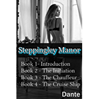 Steppingley Manor: Four book series: Introduction, The Initiation, The Chauffeur, The Cruise Ship (English Edition)