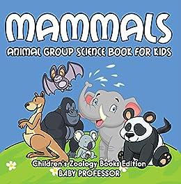Mammals: Animal Group Science Book For Kids   Children's